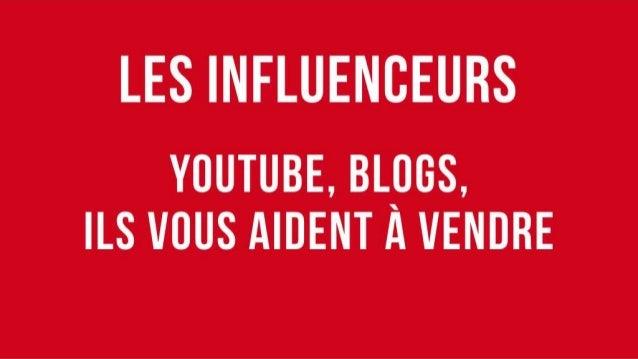 Les Influenceurs YouTube, Blogs, ils vous aident à vendre
