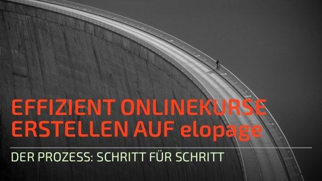 EFFIZIENT ONLINEKURSE ERSTELLEN AUF elopage DER PROZESS: SCHRITT FÜR SCHRITT