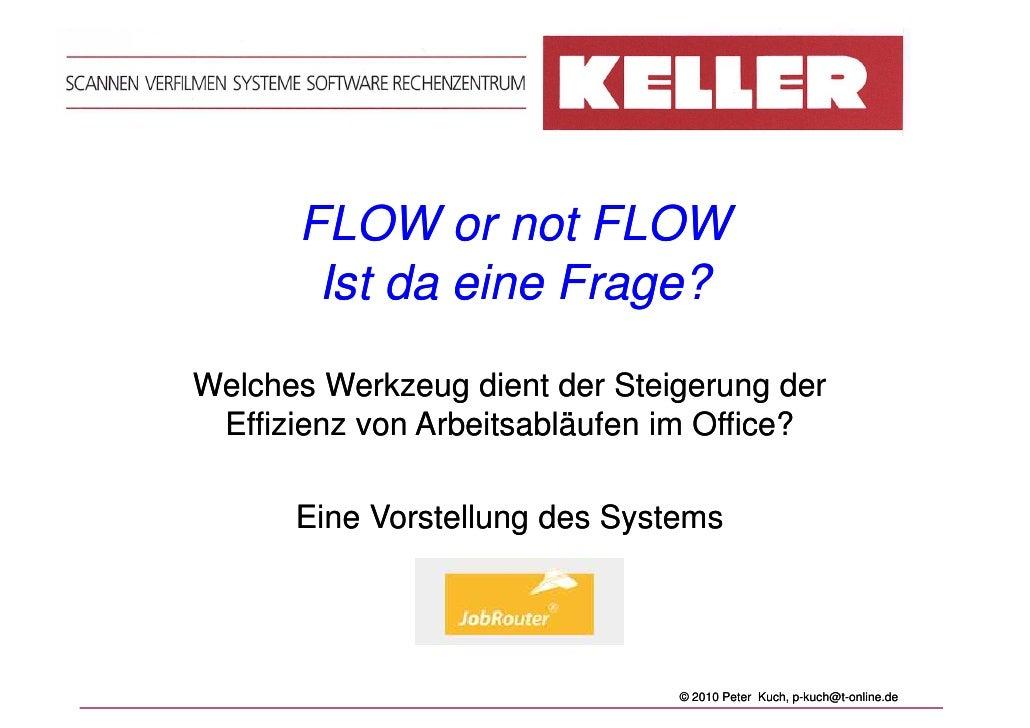 FLOW or not FLOW        Ist da eine Frage? Welches Werkzeug dient der Steigerung der  Effizienz von Arbeitsabläufen im Off...