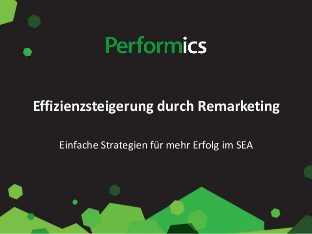 Effizienzsteigerung durch Remarketing Einfache Strategien für mehr Erfolg im SEA