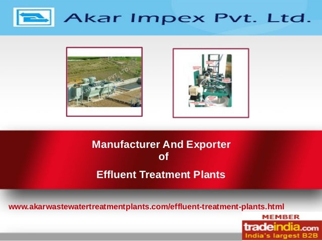 Manufacturer And Exporter of Effluent Treatment Plants www.akarwastewatertreatmentplants.com/effluent-treatment-plants.html