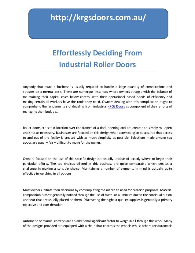 Effortlessly Deciding FromIndustrial Roller DoorsAnybody that owns a business is usually required to handle a large quanti...