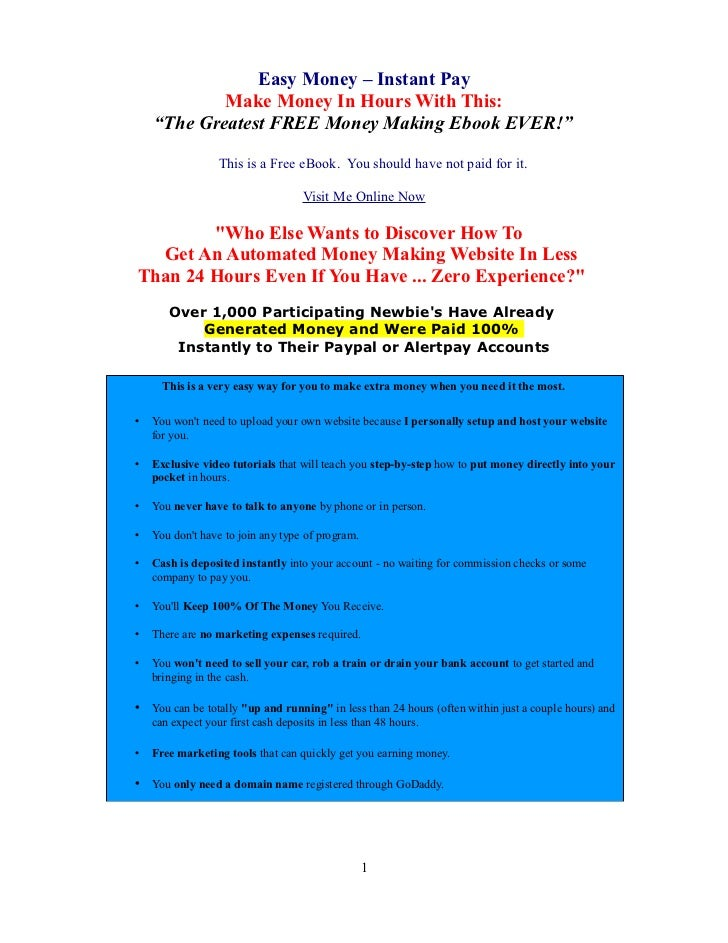 """Easy Money – Instant Pay            Make Money In Hours With This:    """"The Greatest FREE Money Making Ebook EVER!""""        ..."""