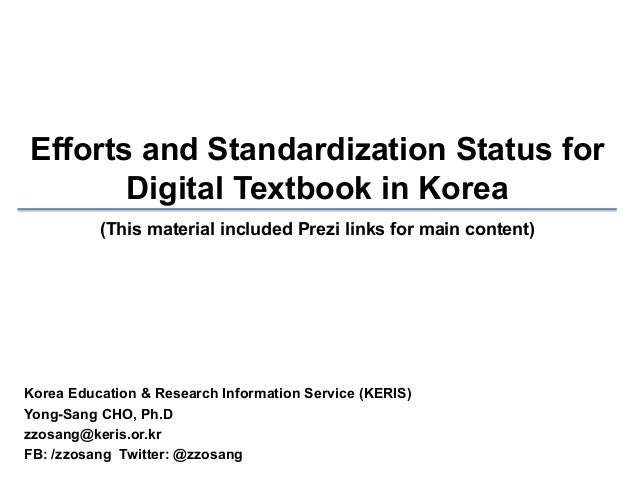Efforts and Standardization Status for Digital Textbook in Korea (This material included Prezi links for main content)  Ko...