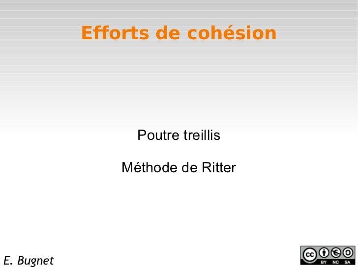 Efforts de cohésion                 Poutre treillis               Méthode de RitterE. Bugnet