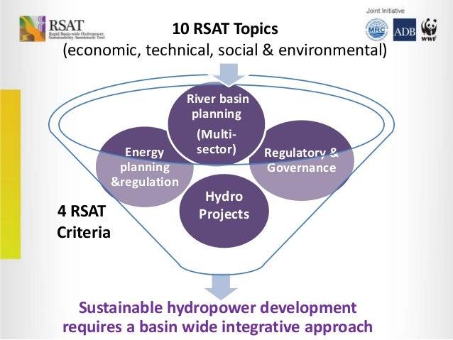 10 RSAT Topics (economic, technical, social & environmental) River basin planning Energy planning &regulation  4 RSAT Crit...