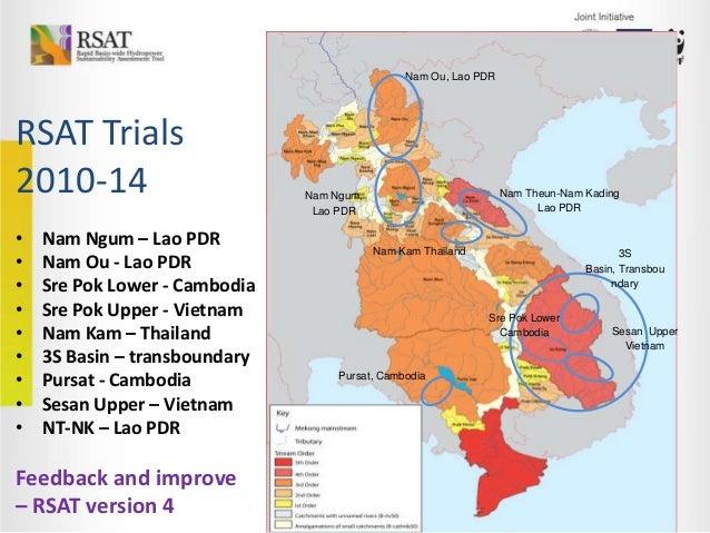 Nam Ou, Lao PDR  RSAT Trials 2010-14 • • • • • • • • •  Nam Ngum – Lao PDR Nam Ou - Lao PDR Sre Pok Lower - Cambodia Sre P...