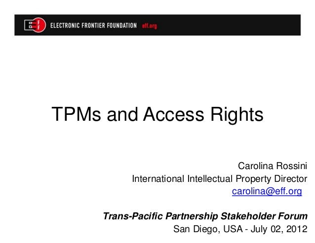 TPMs and Access Rights                                      Carolina Rossini           International Intellectual Property...