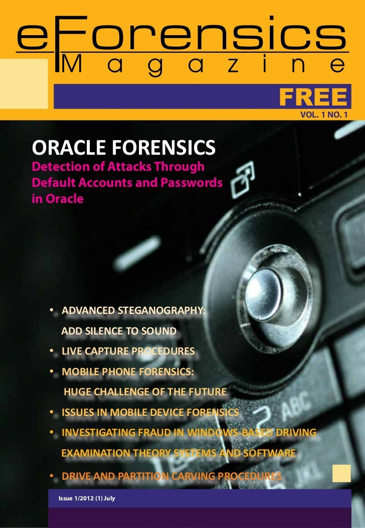 FREE                                                       VOL. 1 NO. 1  ORACLE FORENSICS  Detection of Attacks Through  D...