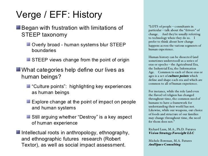 Verge / EFF: History <ul><li>Began with frustration with limitations of STEEP taxonomy </li></ul><ul><ul><li>Overly broad ...