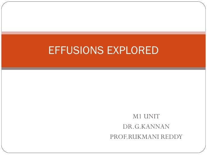 M1 UNIT DR.G.KANNAN PROF.RUKMANI REDDY EFFUSIONS EXPLORED