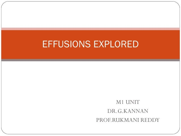 M1 UNIT DR.G.KANNAN PROF.RUKMANI REDDY EFFUSIONS EXPLORED