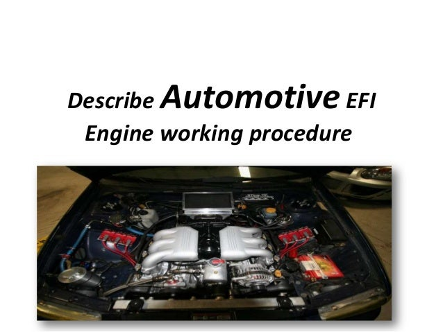 Describe Automotive EFI Engine working procedure