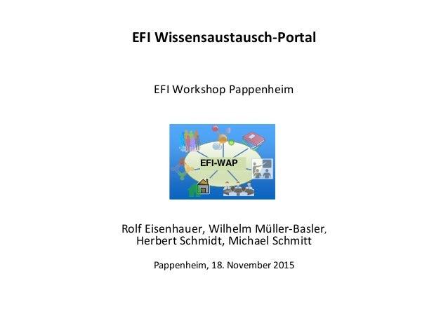 EFI Wissensaustausch-Portal EFI Workshop Pappenheim Rolf Eisenhauer, Wilhelm Müller-Basler, Herbert Schmidt, Michael Schmi...