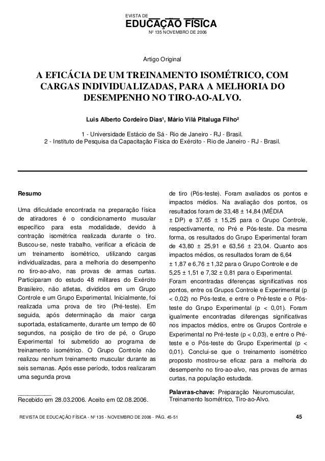 EVISTA DE EDUCAÇÃO FÍSICA Nº 135 NOVEMBRO DE 2006 Artigo Original A EFICÁCIA DE UM TREINAMENTO ISOMÉTRICO, COM CARGAS INDI...