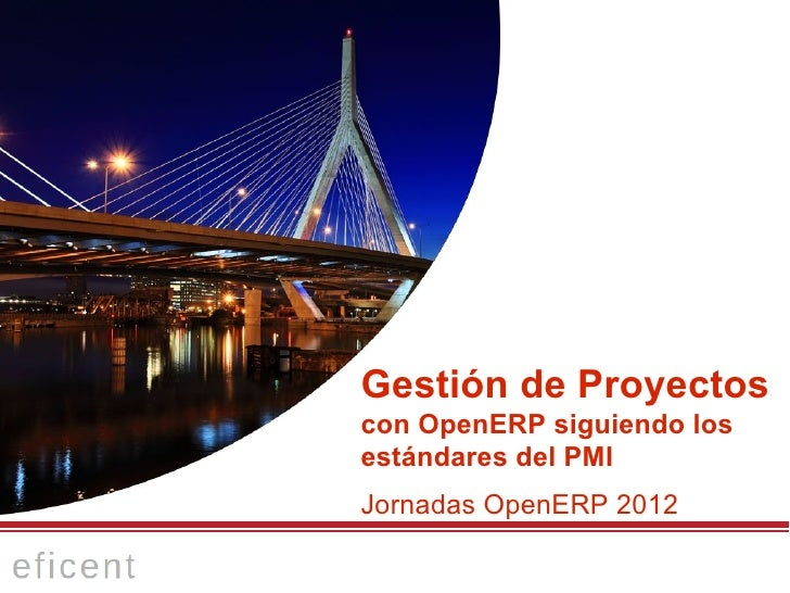Gestión de proyectos con OpenERP                  Gestión de Proyectos                  con OpenERP siguiendo los         ...