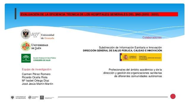 1 Equipo de investigación Carmen Pérez Romero Ricardo Ocaña Riola Mª Isabel Ortega Díaz José Jesús Martín Martín Subdirecc...
