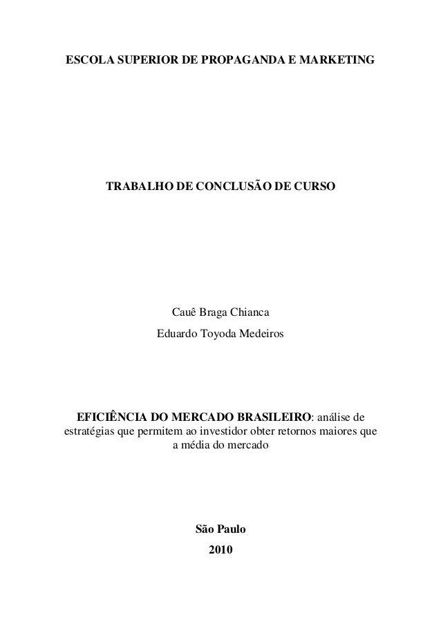 1 ESCOLA SUPERIOR DE PROPAGANDA E MARKETING TRABALHO DE CONCLUSÃO DE CURSO Cauê Braga Chianca Eduardo Toyoda Medeiros EFIC...