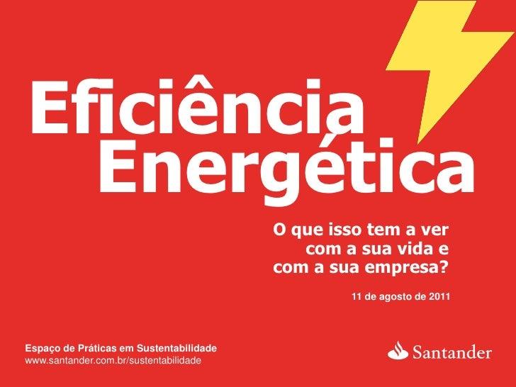 Eficiência  Energética                                         O que isso tem a ver                                       ...