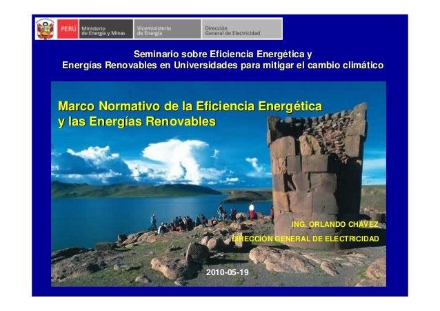 Seminario sobre Eficiencia Energética yEnergías Renovables en Universidades para mitigar el cambio climáticoMarco Normativ...