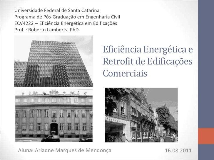 Universidade Federal de Santa CatarinaPrograma de Pós-Graduação em Engenharia CivilECV4222 – Eficiência Energética em Edif...