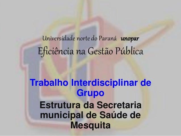 Universidade norte do Paraná unopar  Eficiência na Gestão Pública  Trabalho Interdisciplinar de  Grupo  Estrutura da Secre...