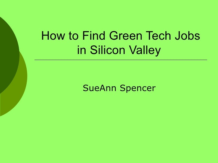 How to Find Green Tech Jobs in Silicon Valley  SueAnn Spencer