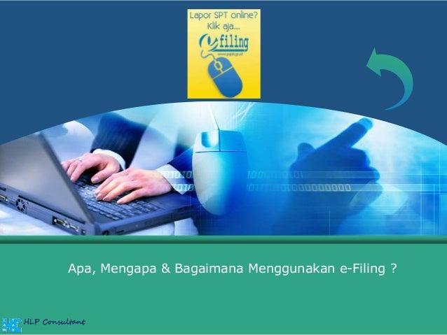 Apa, Mengapa & Bagaimana Menggunakan e-Filing ?