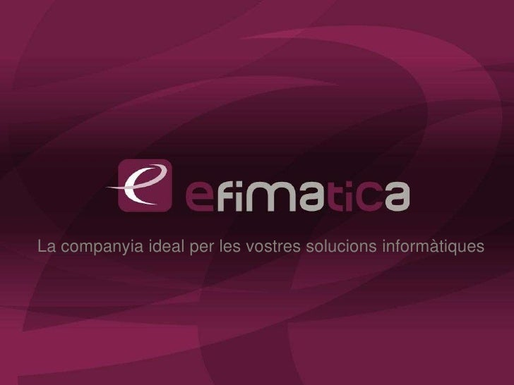 La companyia ideal per les vostres solucions informàtiques<br />