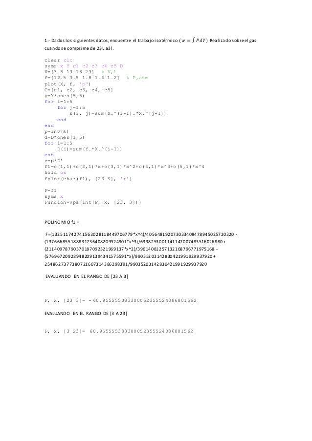 1.- Dados los siguientes datos,encuentre el trabajo isotérmico (𝑤 = ∫ 𝑃𝑑𝑉) Realizado sobreel gas cuando se comprime de 23L...