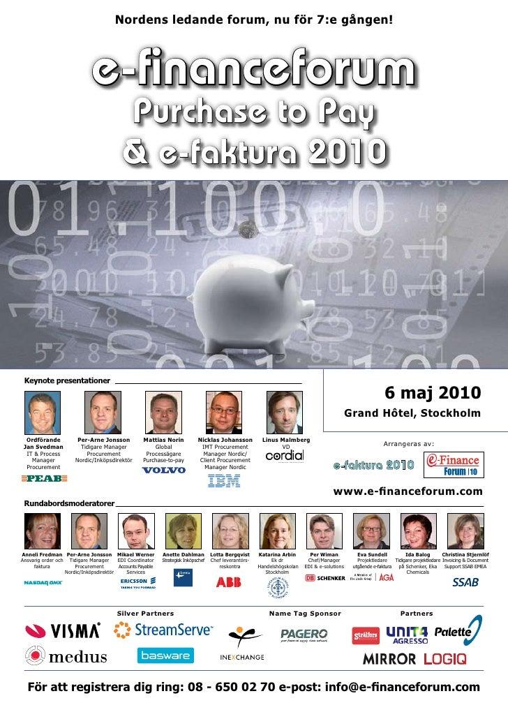 Nordens ledande forum, nu för 7:e gången!                                  e-financeforum                                 ...