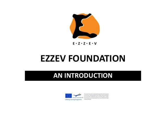EZZEV FOUNDATION AN INTRODUCTION