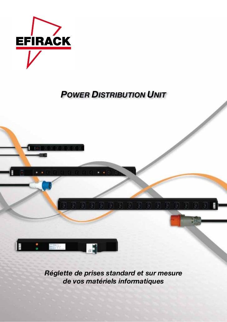 POWER DISTRIBUTION UNITRéglette de prises standard et sur mesure     de vos matériels informatiques