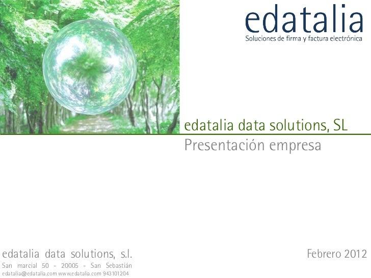 edatalia data solutions, SL                                                   Presentación empresaedatalia data solutions,...
