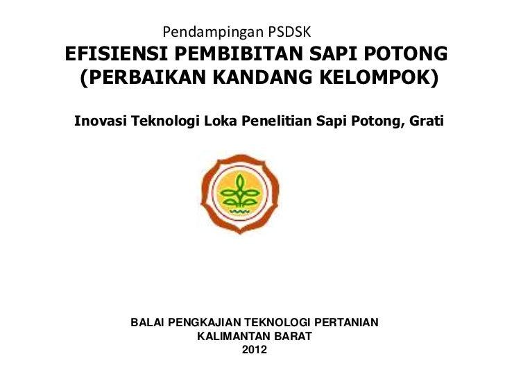 Pendampingan PSDSKEFISIENSI PEMBIBITAN SAPI POTONG (PERBAIKAN KANDANG KELOMPOK)Inovasi Teknologi Loka Penelitian Sapi Poto...
