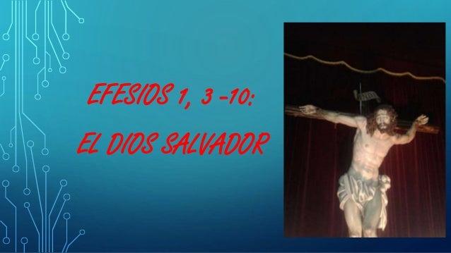 EFESIOS 1, 3 -10: EL DIOS SALVADOR