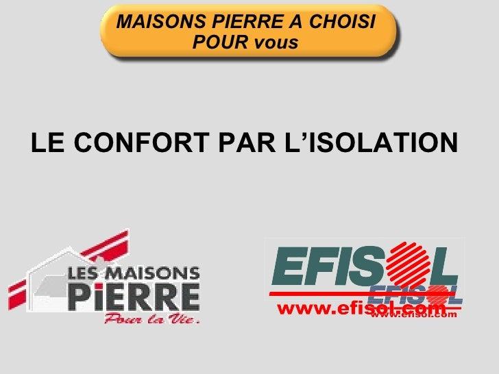 MAISONS PIERRE A CHOISI POUR vous LE CONFORT PAR L'ISOLATION