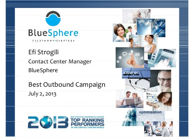 Efi Strogili Contact Center ManagerContact Center Manager BlueSphere Best Outbound Campaign July 2, 2013