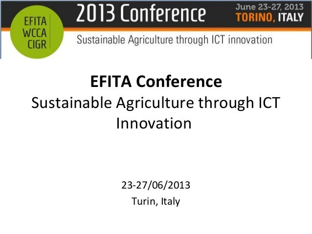 EFITA Conference Sustainable Agriculture through ICT Innovation 23-27/06/2013 Turin, Italy