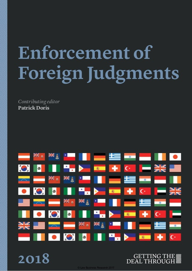 Enforcement of Foreign Judgments Contributing editor Patrick Doris 2018 © Law Business Research 2017