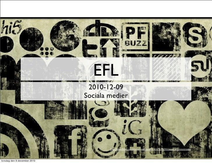 EFL                               2010-12-09                              Sociala medier                                  ...