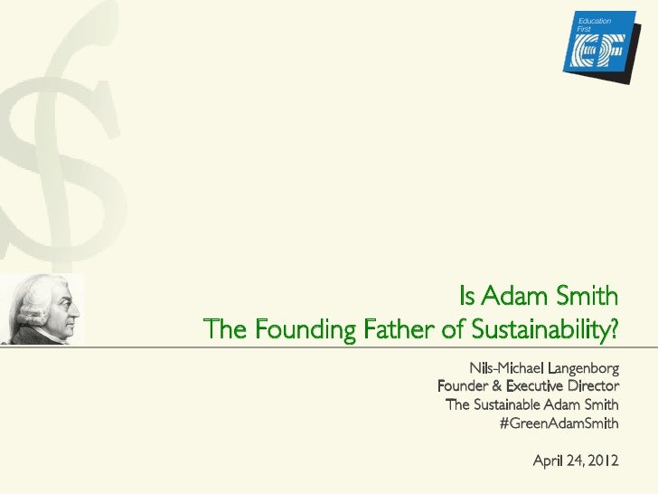 Is Adam Smith The Founding Father of Sustainability?                          Nils-Michael Langenborg                  ...