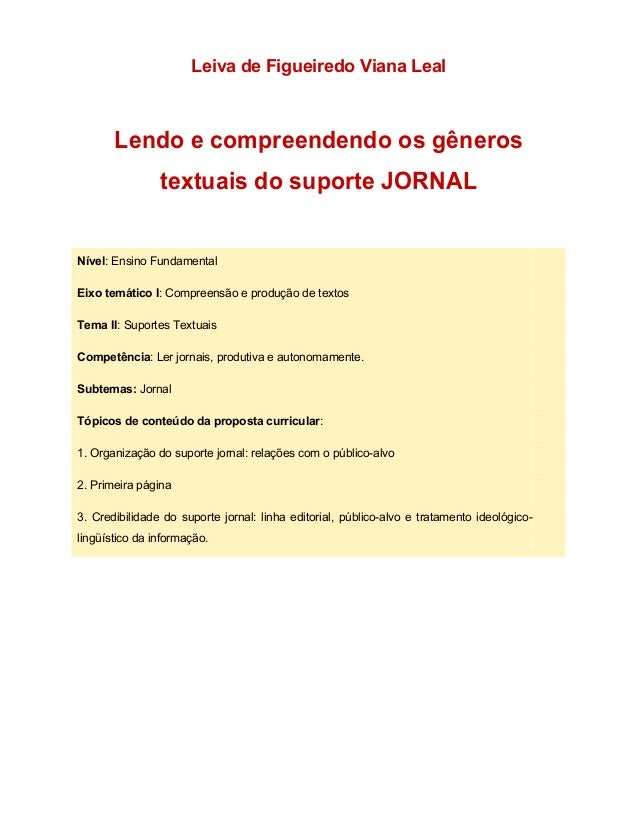 Leiva de Figueiredo Viana LealLendo e compreendendo os gênerostextuais do suporte JORNALNível: Ensino FundamentalEixo temá...