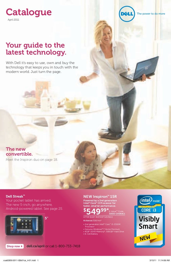 Catalogue    April 2011  Your guide to the  latest technology.  With Dell it's easy to use, own and buy the  technology th...