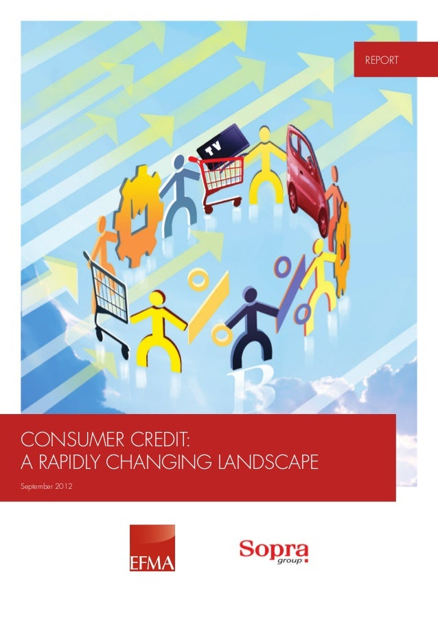 REPORTCONSUMER CREDIT:A RAPIDLY CHANGING LANDSCAPESeptember 2012