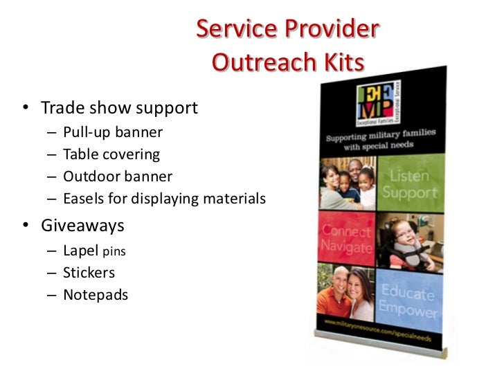 Service Provider Outreach Kits<br />Trade show support<br />Pull-up banner<br />Table covering<br />Outdoor banner<br />Ea...