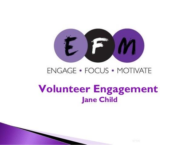 EFM© Volunteer Engagement Jane Child
