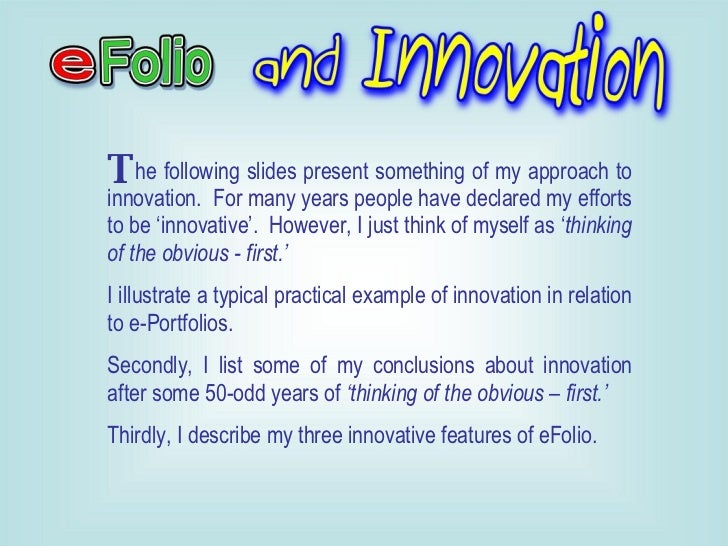 he following slides present something of my approach to innovation.  For many years people have declared my efforts to be ...