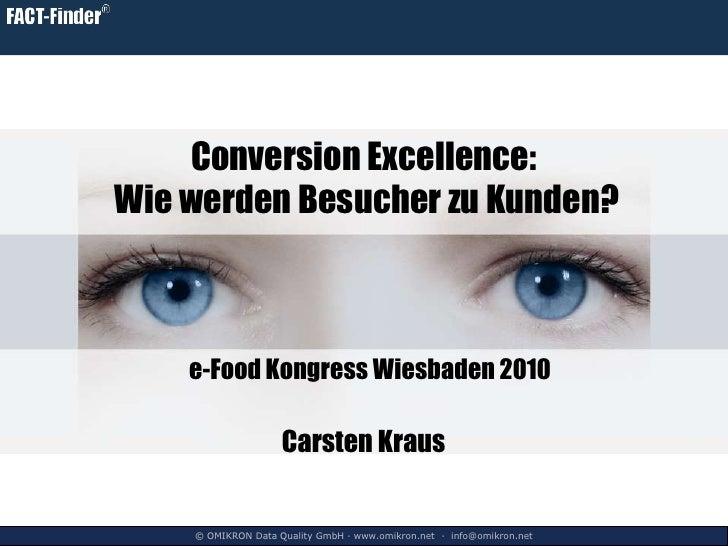 Conversion Excellence: Wie werden Besucher zu Kunden?<br />Carsten Kraus<br />e-Food Kongress Wiesbaden 2010<br />