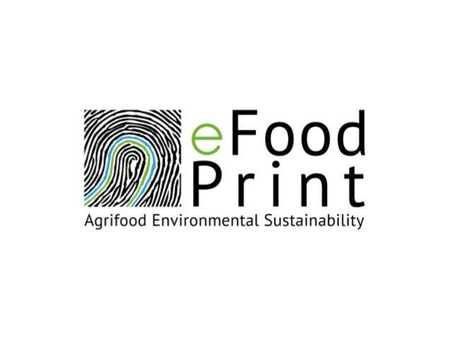 ¿QUÉ HACE EFOODPRINT?  Proporciona indicadores (KPI's) de sostenibilidad ambiental y eficiencia productiva de producciones...